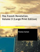 The French Revolution, Volume 3 (Large Print Edition)