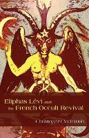 Eliphas Levi and the French Occult...