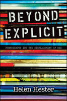 Beyond Explicit: Pornography and the...