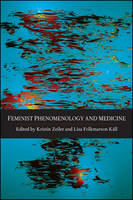Feminist Phenomenology and Medicine