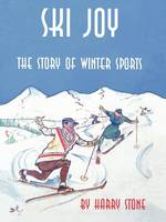 Ski Joy: The Story of Winter Sports
