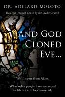And God Cloned Eve...:  We all come...