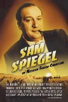 Sam Spiegel: The Incredible Life and...