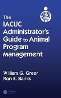 The Iacuc Administrator's Guide to...
