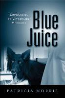Blue Juice: Euthanasia in Veterinary...