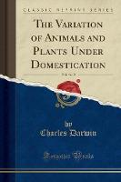 The Variation of Animals and Plants...