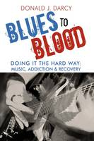 Blues to Blood: Doing It the Hard ...