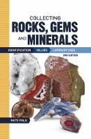 Collecting Rock, Gems and Materials:...