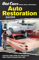 Old Cars Weekly Restoration Guide:...