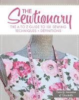 The Sewtionary: An A to Z Guide to ...