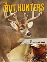 The Rut Hunters: Pursuit of the...