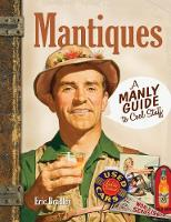 Mantiques: A Manly Guide to Cool Stuff