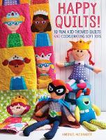 Happy Quilts !: 10 Fun, Kid-Themed...