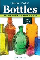 Antique Trader Bottles: ...