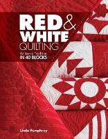 Red & White Quilting: An Iconic...