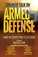 Straight Talk on Armed Defense: What...