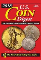 2018 U.S. Coin Digest: The Complete...