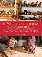 The New Traditional Woodworker: From...