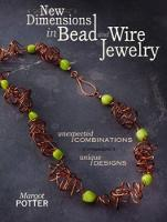 New Dimensions in Bead and Wire...
