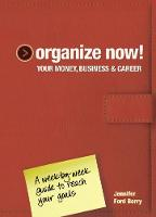 Organize Now! Your Money, Business &...