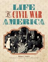 Life in Civil War America: A Guide to...