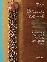 The Beaded Bracelet: Beadweaving...
