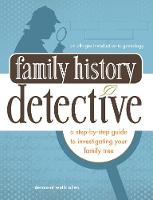 Family Tree Detective: A Step-by-Step...