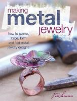 Making Metal Jewelry: How to Stamp,...