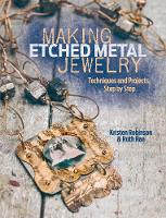 Making Etched Metal Jewelry:...