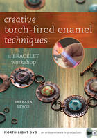Creative Torch-Fired Enamel Techniques