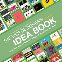 Web Designer's Idea Book: Inspiration...