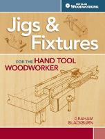 Jigs & Fixtures for the Hand Tool...