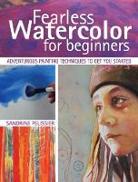 Fearless Watercolor for Beginners:...