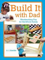 Build it with Dad: 24 Fun & Easy...