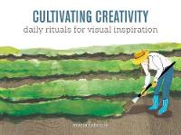 Cultivating Creativity: Daily Rituals...