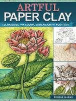 Artful Paper Clay: Techniques for...