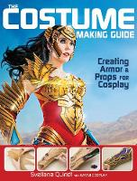 The Costume Making Guide: Creating...
