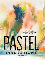 Pastel Innovations: 60+ Techniques ...