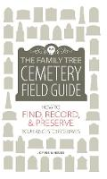 The Family Tree Cemetery Field Guide:...