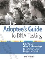 The Adoptee's Guide to DNA Testing:...