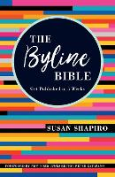 The Byline Bible: Get Published in...
