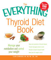 The Everything Thyroid Diet Book: ...