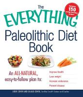 The Everything Paleolithic Diet Book:...