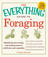 The Everything Guide to Foraging:...