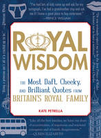 Royal Wisdom: The Most Daft, Cheeky,...
