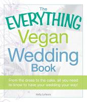 The Everything Vegan Wedding Book:...