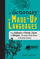 The Dictionary of Made-Up Languages:...