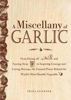 A Miscellany of Garlic: From Paying...
