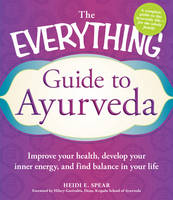 The Everything Guide to Ayurveda:...