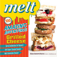 Melt: 100 Amazing Adventures in...